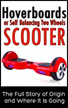 Hoverboards or Self Balancing Two Wheels Electric Scooters: