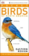 American Museum of Natural History: Pocket Birds of North America, Eastern Region: The Ultimate Photographic Guide