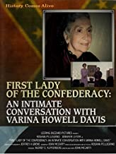 First Lady of the Confederacy: An Intimate Conversation with Varina Howell Davis