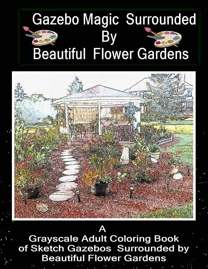 適用済みタウポ湖不平を言うGazebo Magic Surrounded  By  Beautiful  Flower Garden: ADULT COLORING BOOK
