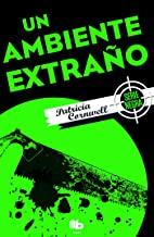 Un ambiente extraño/ Unnatural Exposure (Doctora Kay Scarpetta) (Spanish Edition)