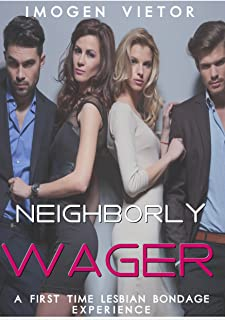 Neighborly Wager: A First Time Lesbian Bondage Experience