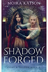 Shadowforged (Light & Shadow series Book 2) Kindle Edition