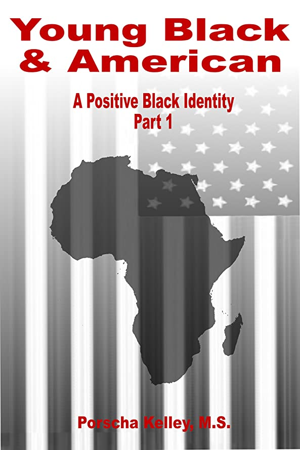 準備するクーポンパンダYoung Black & American: A Positive Black Identity (PART 1) (English Edition)
