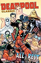Deadpool Classic Vol. 15: All The Rest