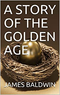 A STORY OF THE GOLDEN AGE