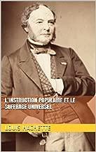 L'Instruction populaire et le suffrage universel (French Edition)