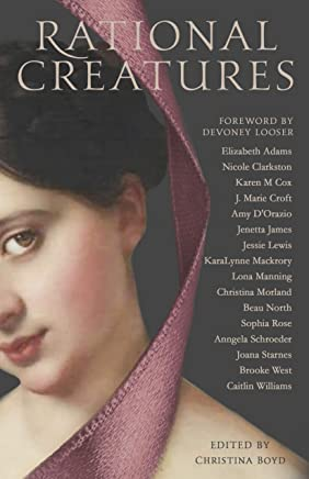 Rational Creatures: Stirrings of Feminism in the Hearts of Jane Austens Fine Ladies (The Quill Collective Book 3) (English Edition)