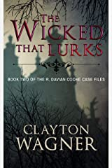 The Wicked that Lurks: Book Two of the R. Davian Cooke Case Files Kindle Edition
