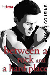 Between a Rock and a Hard Place (Bend or Break Book 6) Kindle Edition