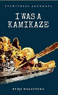 Eyewitness Accounts: I was a Kamikaze