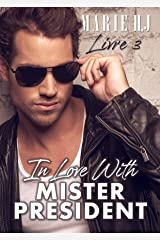 In Love With Mister President: Livre 3 Format Kindle