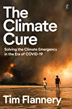 The Climate Cure: Solving the Climate Emergency in the Era of COVID-19