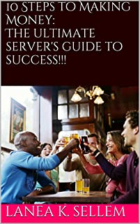 10 Steps to�Making Money:�� The ultimate server's guide to success!!! (English Edition)