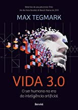 Vida 3.0: O ser humano na era da inteligência artificial