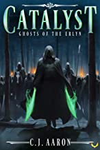 Ghosts of the Erlyn (Catalyst Book 3)