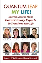Quantum Leap My Life: Success Lessons From Extraordinary Experts to Transform Your Life (English Edition) Formato Kindle