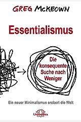 Essentialismus: Die konsequente Suche nach Weniger. Ein neuer Minimalismus erobert die Welt (German Edition) eBook Kindle