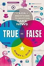 True or False: A CIA Analyst's Guide to Spotting Fake News PDF