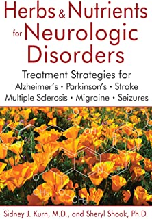 Herbs and Nutrients for Neurologic Disorders: Treatment Strategies for Alzheimer's, Parkinson's, Stroke, Multiple Sclerosi...