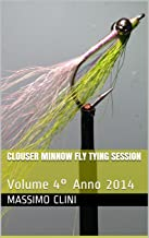 Clouser Minnow Fly Tying Session: Volume 4° Anno 2014 (Fly Tying Sessions) (Italian Edition)