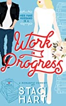 Work In Progress: A Marriage Of Convenience Romantic Comedy (Red Lipstick Coalition Book 3)