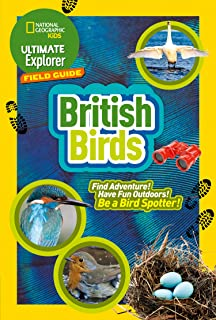 Ultimate Explorer Field Guides British Birds: Find Adventure! Have Fun Outdoors! be a Bird Spotter!
