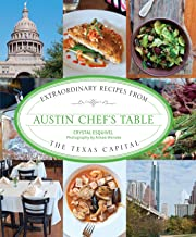Austin Chef's Table: Extraordinary Recipes from the