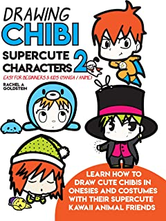 Drawing Chibi Supercute Characters 2 Easy for Beginners & Kids (Manga / Anime): Learn How to Draw Cute Chibis in Onesies and Costumes with their Supercute ... Animal Friends (Drawing for Kids Book 21)