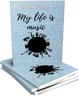 MY LIFE IS MUSIC: Notebook Journal, Blue jean cover , 160 Blank pages with collect good adages (6 x 9 inches),February 5, ...