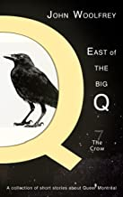 The Crow (East of the Big Q Book 7)