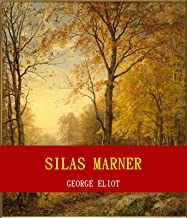 Silas Marner (Unabridged Content) (Famous Classic Author's Work) (ANNOTATED)