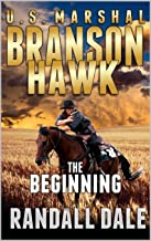 Branson Hawk - United States Marshal: The Beginning: The Third Western Novel In The