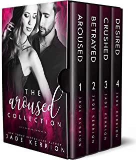 The Aroused Collection: Aroused, Betrayed, Crushed, Desired (Life Shocks Romances Series Book 1)
