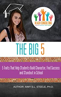 The Big 5: Five Traits that Help Students Build Character, Find Success, and Standout in High School: How to be the BEST h...