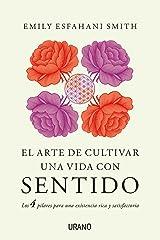 El arte de cultivar una vida con sentido: Los cuatro pilares para una existencia rica y satisfactoria (Crecimiento personal) (Spanish Edition) Kindle Edition