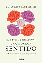 El arte de cultivar una vida con sentido (Crecimiento personal) (Spanish Edition)