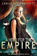 A Hero For The Empire (The Dragon's Bidding Book 1)