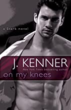 On My Knees: A Stark Novel (Stark International Trilogy Book 2)