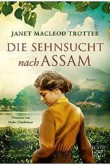 Die Sehnsucht nach Assam (Die Frauen der Teeplantage 3) (German Edition) Versión Kindle