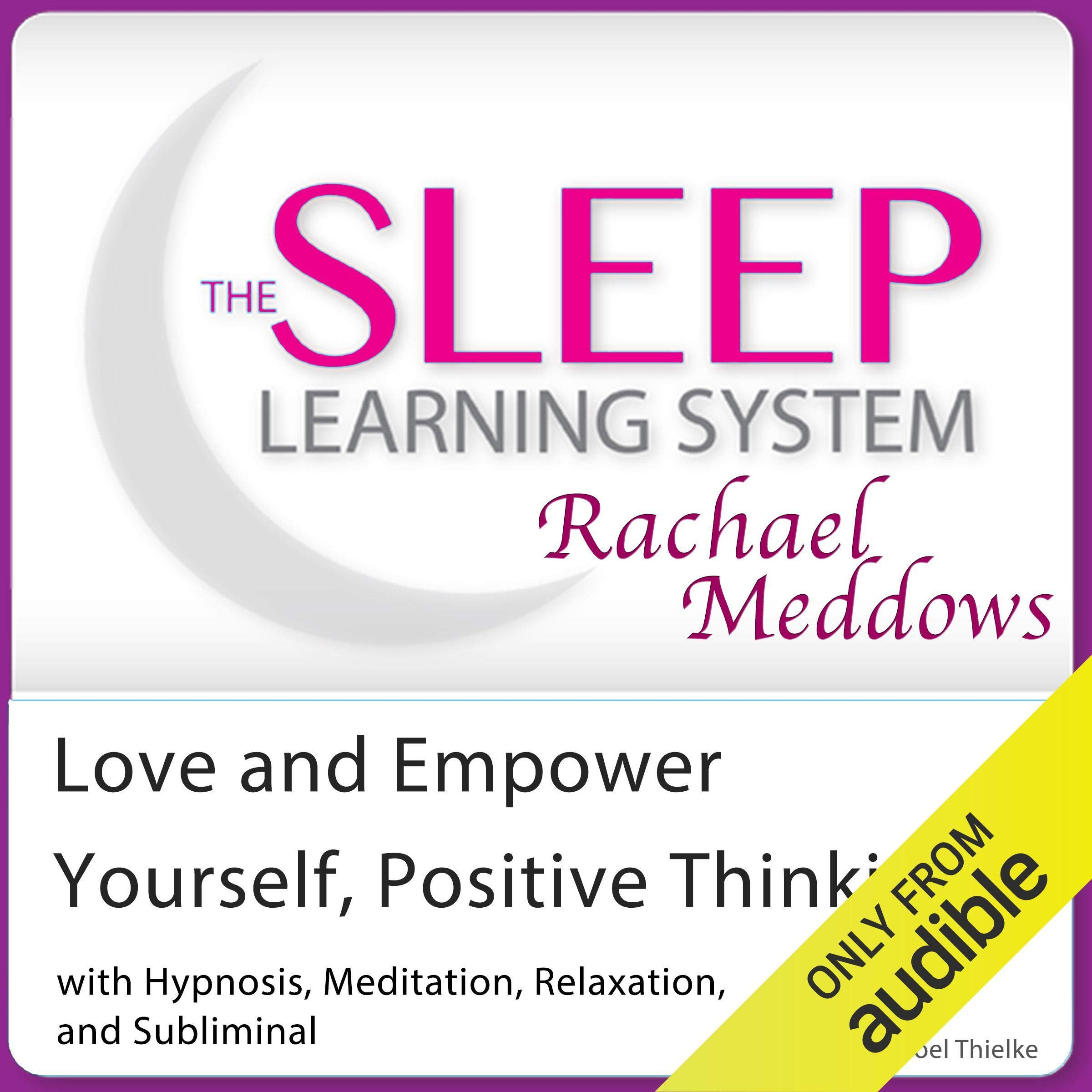 Love And Empower Yourself, Positive Thinking: Hypnosis, Meditation And Subliminal: The Sleep Learning System