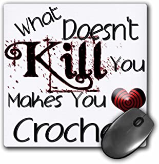 3dRose What Doesnt Kill You Crochet - Mouse Pad, 8 by 8 inches (mp_185957_1)
