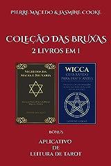 Coleção das Bruxas: 2 Livros em 1 - Feitiços, Rituais e Guia Wicca eBook Kindle