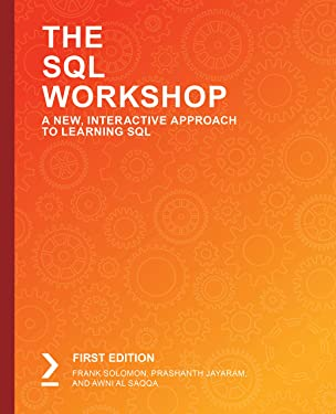 The SQL Workshop: A New, Interactive Approach to Learning SQL
