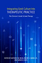 Sponsored Ad - Integrating Geek Culture Into Therapeutic Practice: The Clinician`s Guide To Geek Therapy