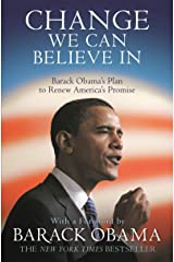 Change We Can Believe In: Barack Obama's Plan to Renew America's Promise Kindle Edition