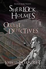 Sherlock Holmes and the Occult Detectives Volume Two (The Great Detective Universe Book 2) Kindle Edition