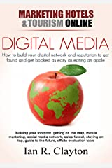 Digital Media Marketing: Driving Traffic To Your Website (Marketing Hotels Tourism Online Book 2) Kindle Edition
