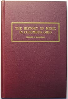 The History of Music in Columbus, Ohio: February 14, 1812 to July 1, 1953