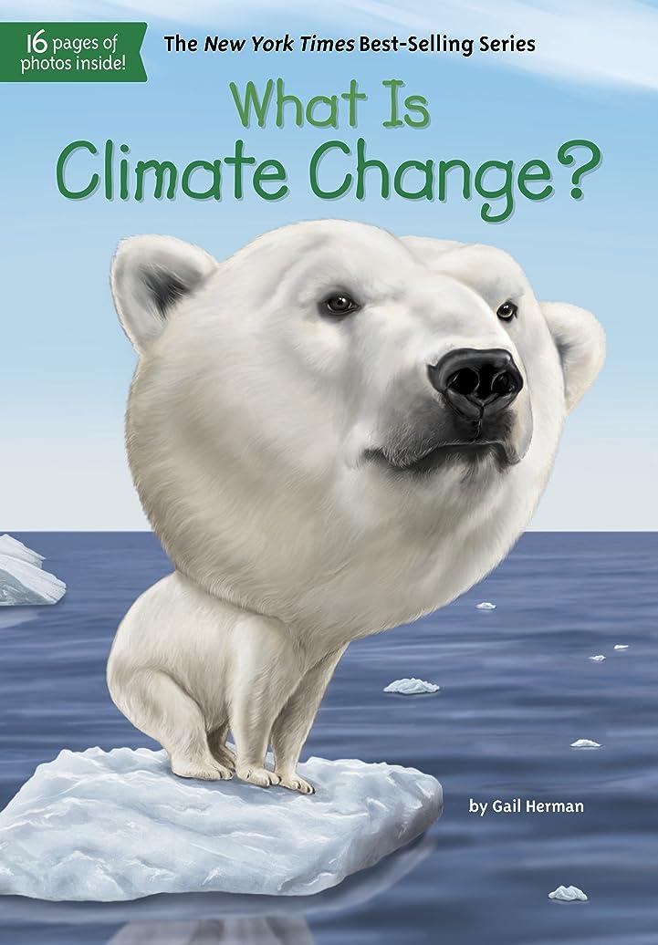 ドット受け入れる調停者What Is Climate Change? (What Was?) (English Edition)